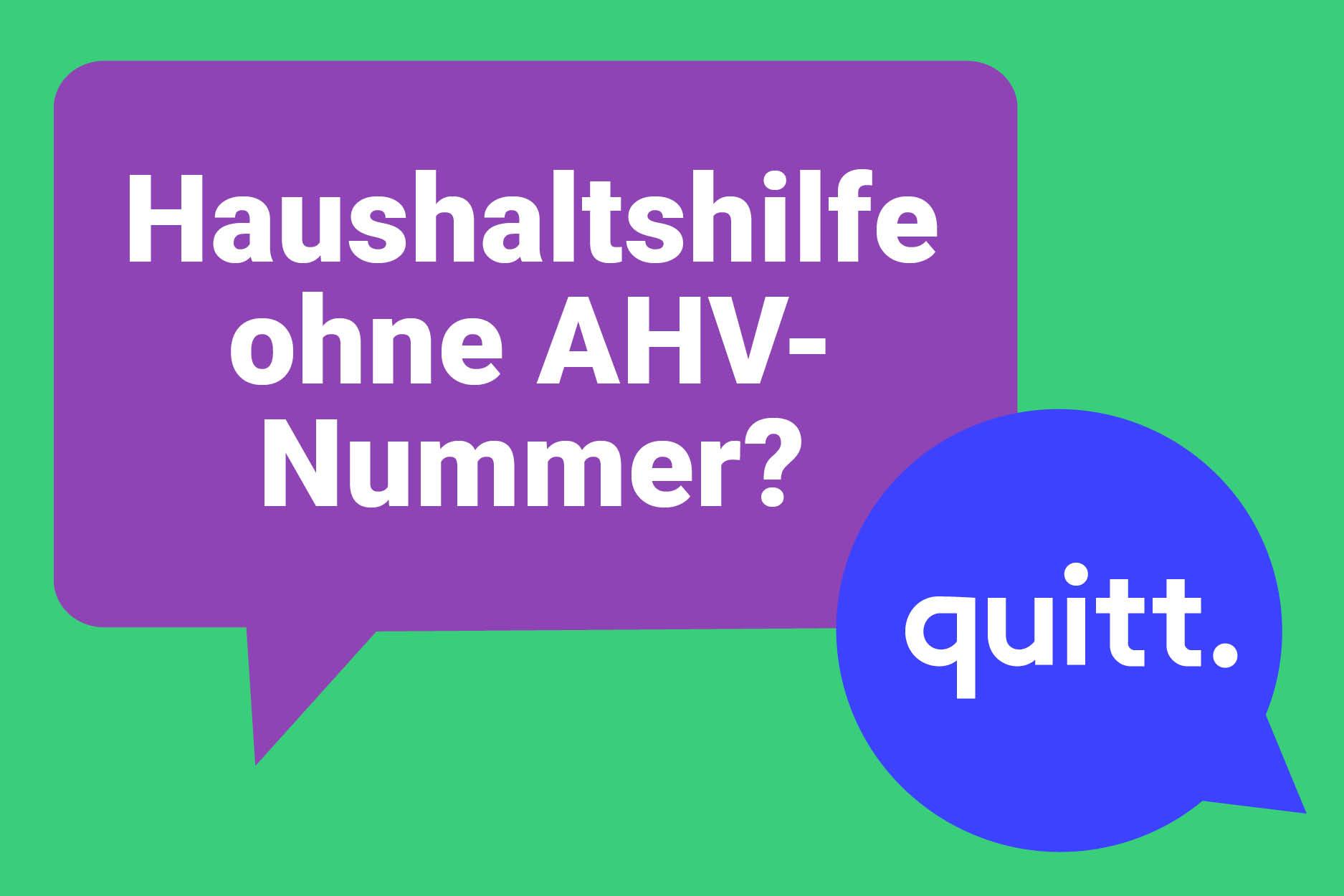 Quitt. Was Passiert, Wenn Die Haushaltshilfe Keine AHV-Nummer Hat?