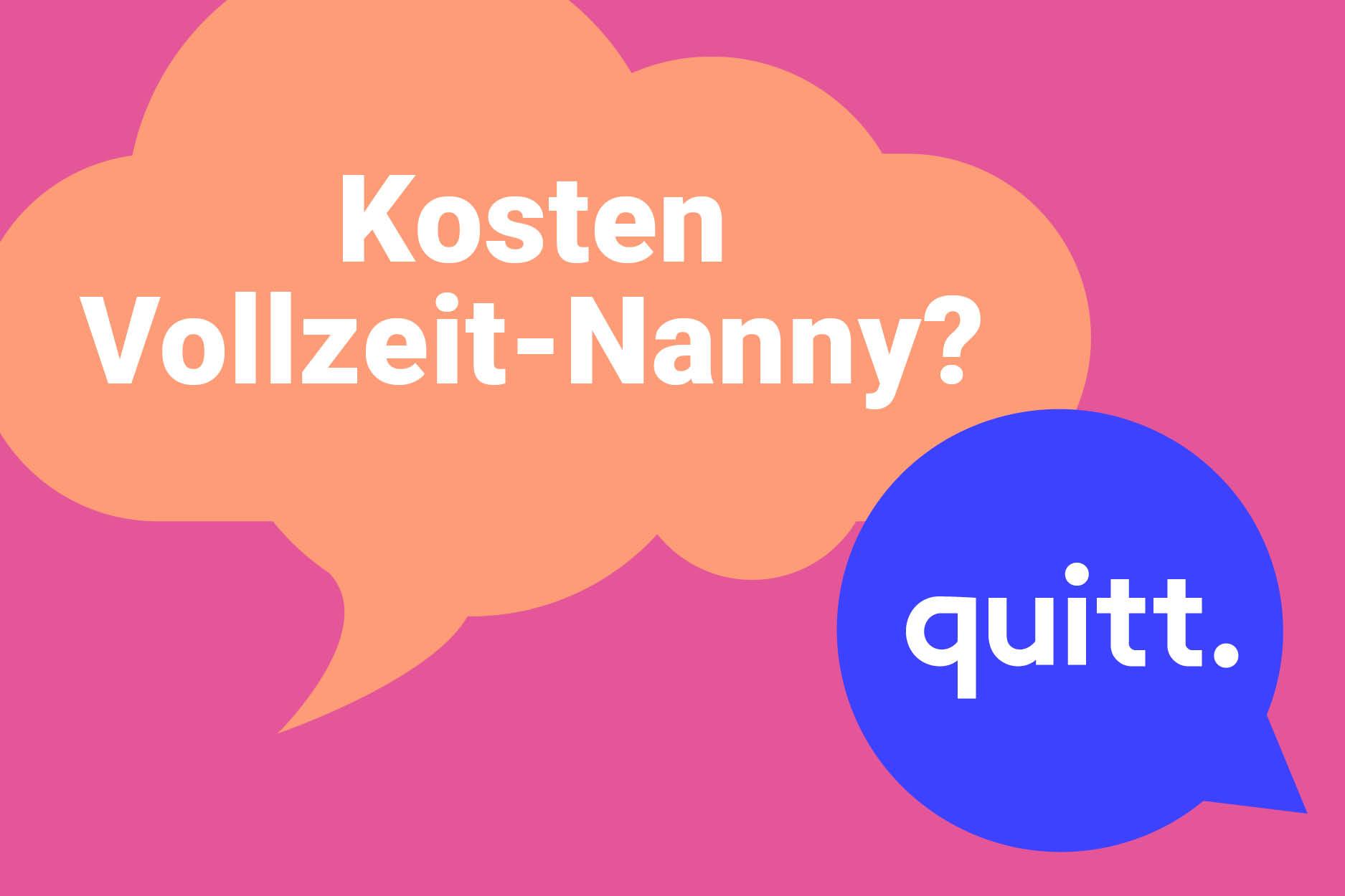Quitt. Was Sind Die Kosten Für Eine Vollzeit Nanny?